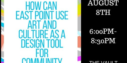 Creative Conversation: How can East Point use art and culture as a design tool for community building?