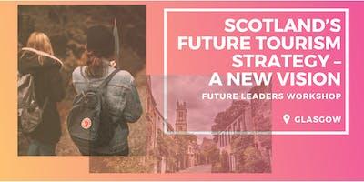 Scotland's Future Tourism Strategy – A New Vision