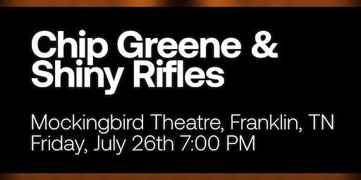 Chip Greene & Shiny Rifles
