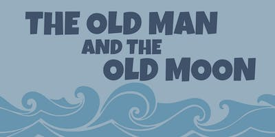 The Old Man and the Old Moon - Friday May 8, 2020