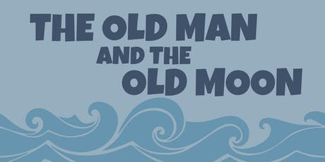 The Old Man and the Old Moon -  Sunday May 3, 2020 tickets