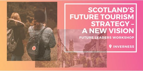 Scotland's Future Tourism Strategy – A New Vision tickets