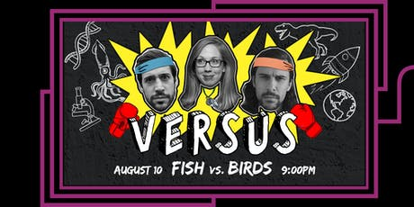VERSUS: Fish vs. Birds tickets