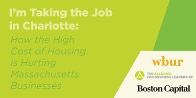 I'm Taking a Job in Charlotte: How the High Cost of Housing is Hurting Massachusetts Businesses