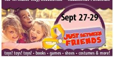 FREE General Admission (Reg. $3)- Friday Sept.  27th 4-8:30pm AND Saturday Sept. 28th 8am-3pm -Can be used multiple times (Children Must be Supervised! They are not permitted to open or play with the toys.) tickets