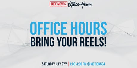 Nice Moves Office Hours - Bring Your Reels! tickets