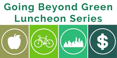 NW Ohio - Going Beyond Green Luncheon Series: Financing Sustainability tickets