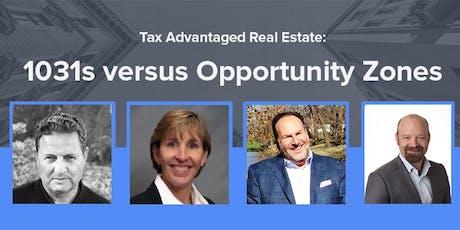 (San Diego) Tax Advantaged Real Estate: 1031s vs. Opportunity Zones [Webinar] tickets