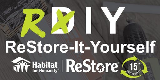 [RIY] ReStore-It-Yourself Workshop at Habitat for Humanity ReStore