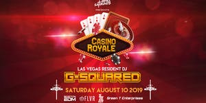 Casino Royale ft. G-Squared | Royale Saturdays |...