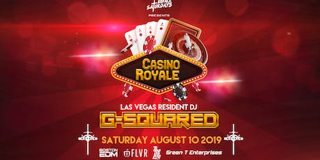 Casino Royale ft. G-Squared | Royale Saturdays | 8.10.19 | 10:00 PM | 21+ tickets