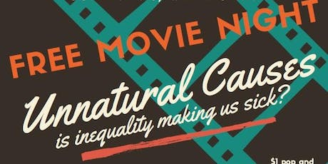 """FREE Movie Night! - """"Unnatural Causes, Episode 1: In Sickness and In Wealth"""" tickets"""