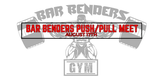 BAR BENDERS FIRST ANNUAL PUSH - PULL MEET
