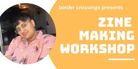 border crossings: Zine Making Workshop with Pree tickets