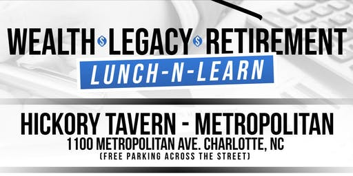 Wealth, Lagacy, & Retirement - Lunch & Learn - August 29th