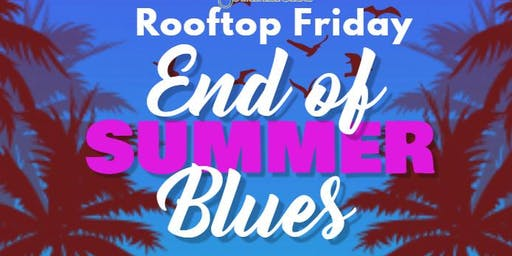 End of Summer Blues Rooftop Friday