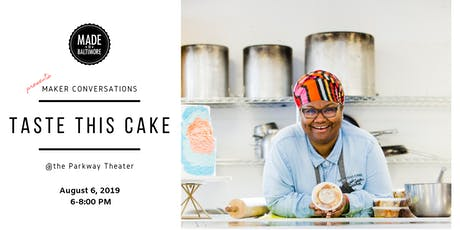 Maker Conversations featuring Taste This Cake tickets