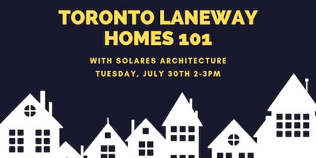 Toronto Laneway Homes 101 with Solares Architecture tickets
