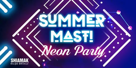 SHIAMAK SUMMER MASTI NEON PARTY 2019 tickets