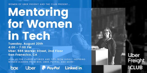 Mentoring for Women in Tech presented by Women of Uber and The Club