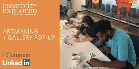 Artmaking & Gallery Pop-up at LinkedIn tickets