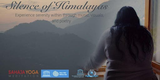 Silence of Himalayas - Exhibition, Poetry, Music, and Meditation - Free Event