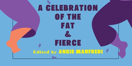The Other F Word: A Celebration of the Fat & Fierce - Book Event
