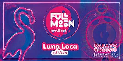 Full Moon Med Fest - Luna Loca