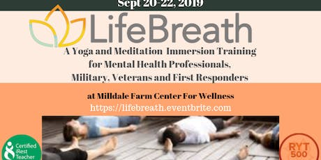 LIFEBREATH : A Yoga and Meditation Immersion Training for Mental Health Professionals, Military, Veterans and First Responders  tickets