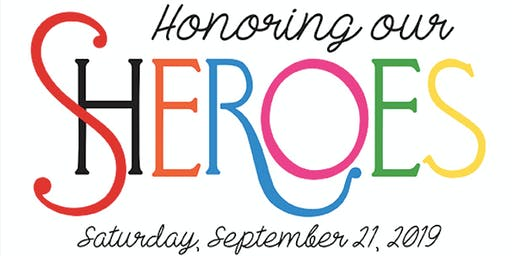 Honoring our Sheroes GALA