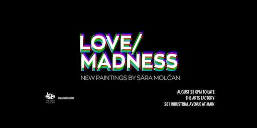 LOVE/MADNESS: Art Show + Party