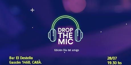 DROP THE MIC - EDICIÓN DÍA DEL AMIGO entradas