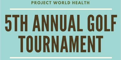 Project World Health 5th Annual Golf Tournament