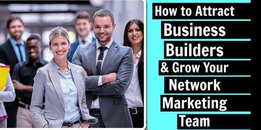 How To Attract Business Builders & Grow Your NETWORK MARKETING Team [NEW]