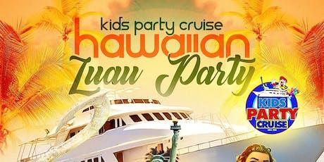 Hawaiian Luau Kids Boat Party Cruise (3:30 PM-6:00 PM) tickets