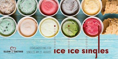 Ice Ice Singles (25-45 Jahre) - inklusive Eisverkostung! Tickets