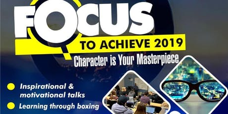 Focus To Achieve - Character is Your Masterpiece  tickets