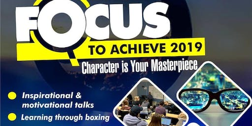 Focus To Achieve - Character is Your Masterpiece