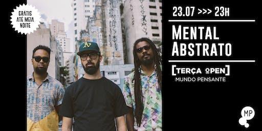 23/07 - TERÇA OPEN: MENTAL ABSTRATO NO MUNDO PENSANTE