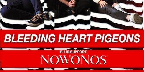 Bleeding Heart Pigeons support NOWONOS tickets
