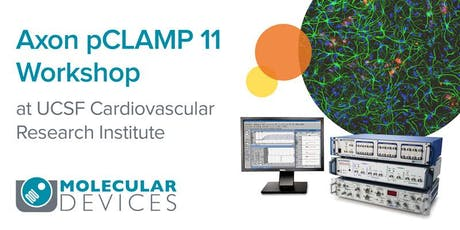 Workshop: Axon pCLAMP 11 Workshop at UCSF Cardiovascular Research Institute tickets