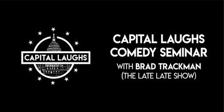 Capital Laughs Comedy Seminar with Brad Trackman tickets