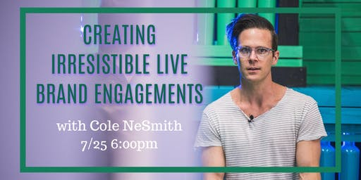 A Night With Cole NeSmith: Creating Irresistible Live Brand Engagements