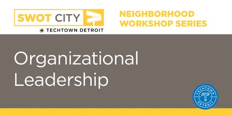 Neighborhood Workshop Series: Organizational Leadership tickets