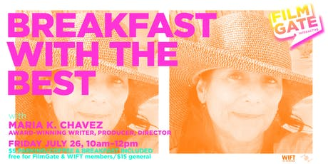 FILMGATE MIAMI x WIFT FL present BREAKFAST WITH THE BEST featuring Maria K. Chavez tickets