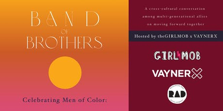 Band of Brothers: Celebrating Men of Color || theGIRLMOB x VaynerX tickets