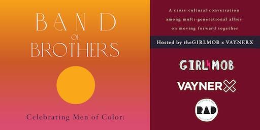 Band of Brothers: Celebrating Men of Color || theGIRLMOB x VaynerX