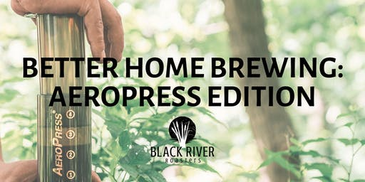 Better Home Brewing: Aeropress Edition
