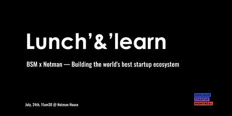 Lunch'n'Learn BSM x Notman - Building the world's best startup ecosystem tickets