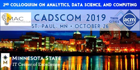CADSCOM 2019: Colloquium on Analytics, Data Science, and Computing tickets
